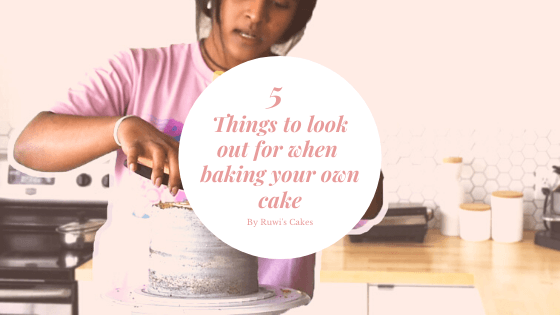 Blog Banner - 5 Things to Lookout for When Baking your Own Cake